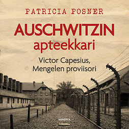 Posner, Patricia - Auschwitzin apteekkari: Victor Capesius, Mengelen proviisori, audiobook