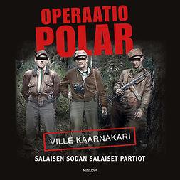 Operaatio Polar: Salaisen sodan salaiset partiot