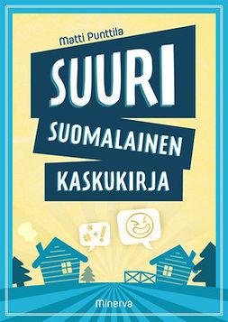 Punttila, Matti - Suuri suomalainen kaskukirja, e-kirja