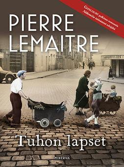 Lemaitre, Pierre - Tuhon lapset, e-kirja