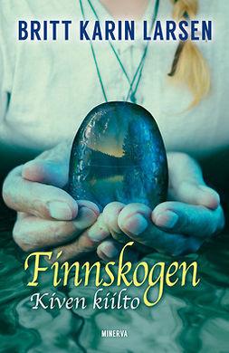 Larsen, Britt Karin - Finnskogen: Kiven kiilto, e-kirja