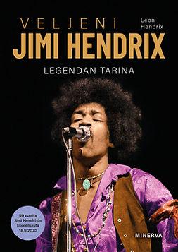 Hendrix, Leon - Veljeni Jimi Hendrix: Legendan tarina1942-1970, e-kirja