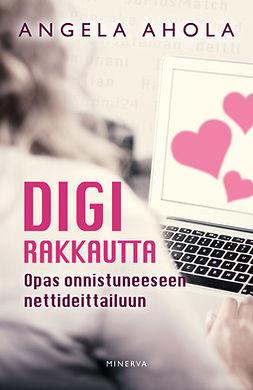 Ahola, Angela - Digirakkautta: Opas onnistuneeseen nettideittailuun, e-kirja