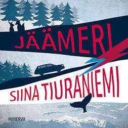 Tiuraniemi, Siina - Jäämeri, äänikirja