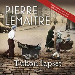 Lemaitre, Pierre - Tuhon lapset, äänikirja
