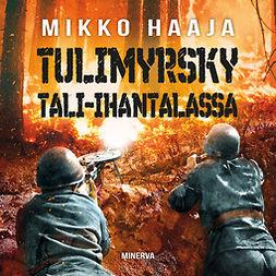 Haaja, Mikko - Tulimyrsky Tali-Ihantalassa, audiobook