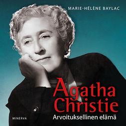 Baylac, Marie-Helene - Agatha Christie: Arvoituksellinen elämä, äänikirja