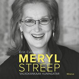 Carlson, Erin - Meryl Streep: Valkokankaan kuningatar, audiobook