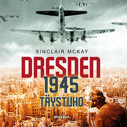 McKay, Sinclair - Dresden 1945: Täystuho, äänikirja