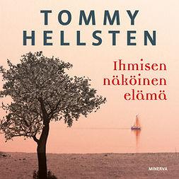 Hellsten, Tommy - Ihmisen näköinen elämä, audiobook