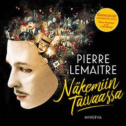 Lemaitre, Pierre - Näkemiin taivaassa, äänikirja