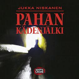 Niskanen, Jukka - Pahan kädenjälki, äänikirja