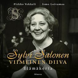 Vekkeli, Pirkko - Sylvi Salonen - Viimeinen diiva: Elämäkerta, audiobook