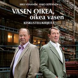 Seppänen, Esko - Vasen oikea, oikea vasen: Keskustelukirjeitä, äänikirja