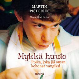 Pistorius, Martin - Mykkä huuto: Poika, joka jäi kehonsa vangiksi, äänikirja