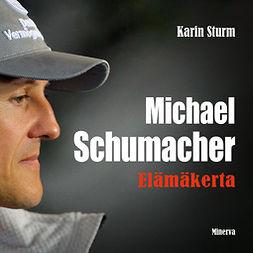 Sturm, Karin - Michael Schumacher: Elämäkerta, äänikirja