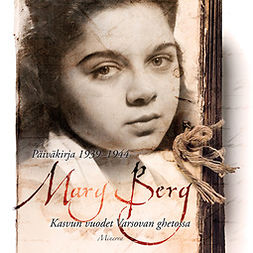 Berg, Mary - Mary Berg: Päiväkirja 1939-1944, äänikirja