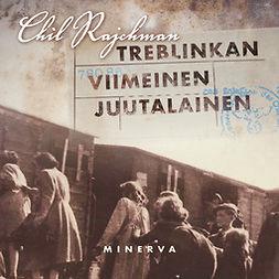 Rajchman, Chil - Treblinkan viimeinen juutalainen, äänikirja