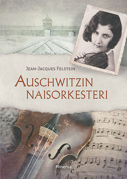 Felstein, Jean-Jacques - Auschwitzin naisorkesteri, e-kirja