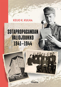 Kulha, Keijo K. - Sotapropagandan valiojoukko 1941-1944, e-kirja