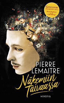 Lemaitre, Pierre - Näkemiin taivaassa, e-bok