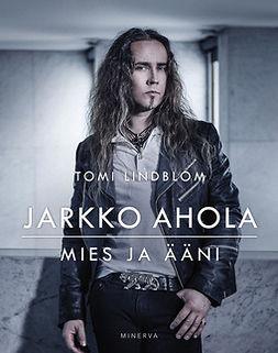 Lindblom, Tomi - Jarkko Ahola: Mies ja ääni, e-kirja