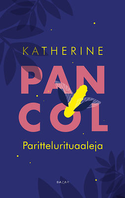 Pancol, Katherine - Parittelurituaaleja, e-kirja
