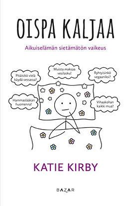 Kirby, Katie - Oispa kaljaa: Aikuiselämän sietämätön vaikeus, e-kirja