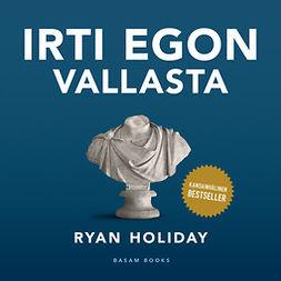 Holiday, Ryan - Irti egon vallasta, äänikirja