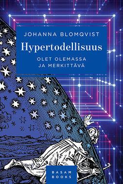 Blomqvist, Johanna - Hypertodellisuus: Olet olemassa ja merkittävä, ebook