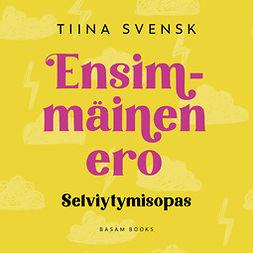 Svensk, Tiina - Ensimmäinen ero: Selviytymisopas, äänikirja
