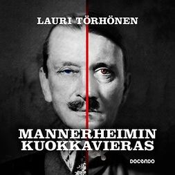 Törhönen, Lauri - Mannerheimin kuokkavieras, audiobook