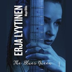 Ollila, Mape - Erja Lyytinen: Blues Queen, audiobook