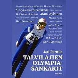 Porttila, Jari - Talvilajien olympiasankarit, äänikirja