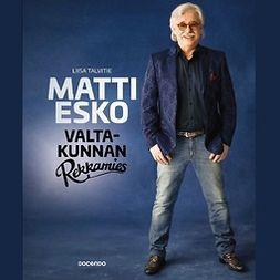 Talvitie, Liisa - Matti Esko: Valtakunnan rekkamies, audiobook