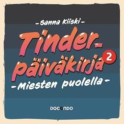 Kiiski, Sanna - Tinder-päiväkirja 2: Miesten puolella, äänikirja
