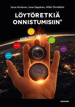 Mustonen, Janne - Löytöretkiä onnistumisiin: Johda itsesi tuloksiin, e-kirja