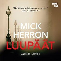 Herron, Mick - Luupäät: Jackson Lamb 1, audiobook
