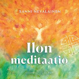 Nevalainen, Sanni - Ilon meditaatio, äänikirja