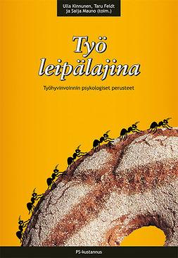 Feldt, Taru - Työ leipälajina: Työhyvinvoinnin psykologiset perusteet, e-kirja