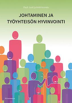 Juuti, Pauli - Johtaminen ja työyhteisön hyvinvointi, e-kirja