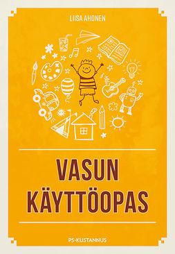 Ahonen, Liisa - Vasun käyttöopas, e-bok