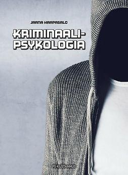 Haapasalo, Jaana - Kriminaalipsykologia, e-kirja
