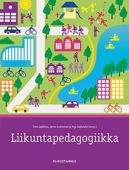 Jaakkola, Timo - Liikuntapedagogiikka, e-kirja