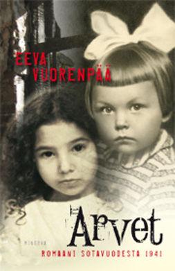 Vuorenpää, Eeva - Arvet: Romaani sotavuodelta 1941, e-kirja