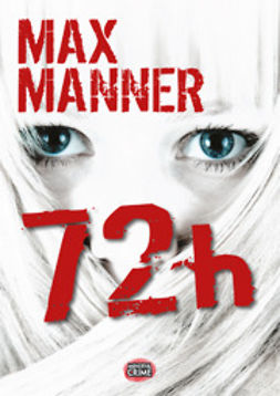 Manner, Max - 72 h, ebook