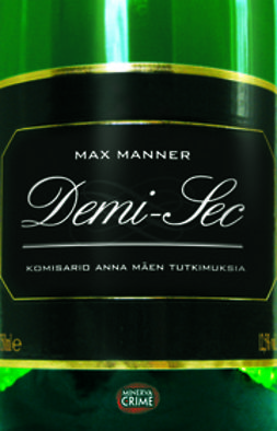 Manner, Max - Demi-Sec: komisario Anna Mäen tutkimuksia, e-kirja