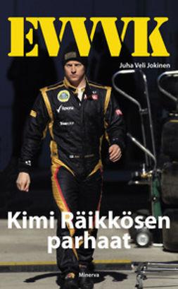 Jokinen, Juha Veli - EVVVK - Kimi Räikkösen parhaat, e-kirja