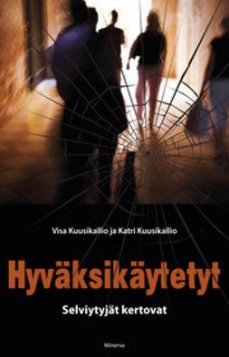 Kuusikallio, Katri - Hyväksikäytetyt, ebook