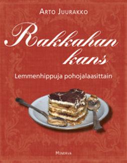 Juurakko, Arto - Rakkahan kans, ebook